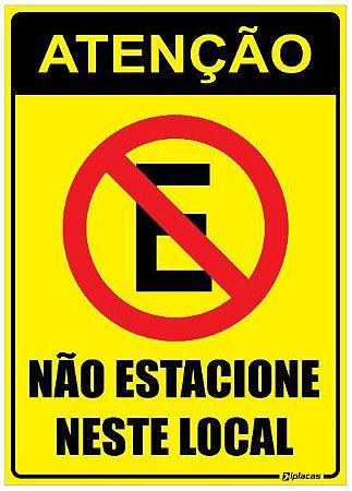 Placa Atenção - Não Estacione Neste Local