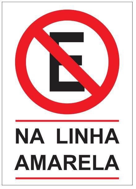 Placa Proibido Estacionar na Linha Amarela