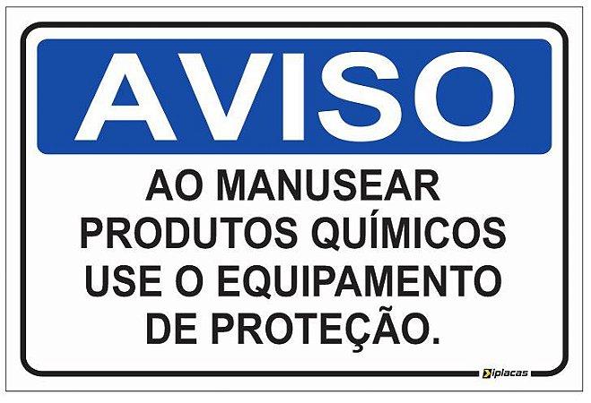 Aviso - Ao Manusear Produtos Químicos Use o Equipamento de Proteção