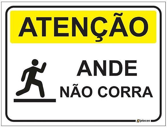 Placa Atenção - Ande - Não Corra