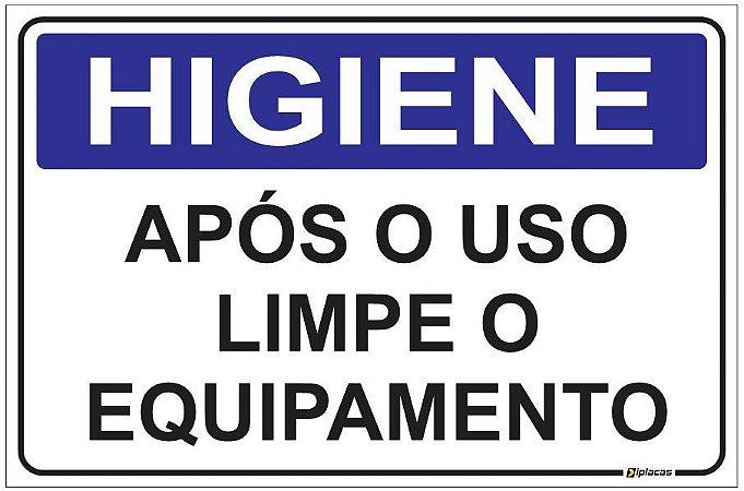 Placa Higiene - Após o Uso Limpe o Equipamento
