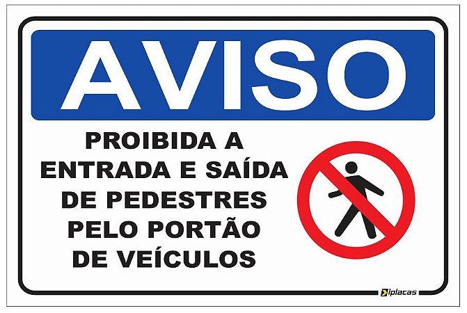 Placa Aviso - Proibida a Entrada e Saída de Pedestres pelo Portão de Veículos