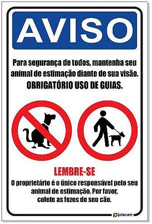Placa Aviso - Segurança de Todos - Obrigatório Uso de Guias para seu Animal de Estimação