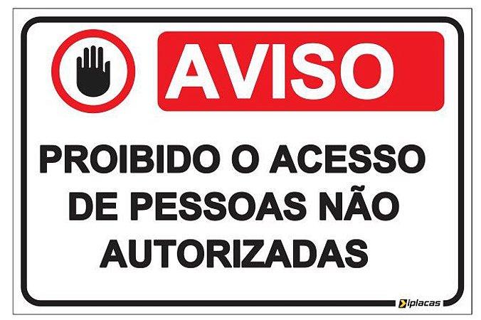 Placa Aviso - Proibido o Acesso de Pessoas Não Autorizadas