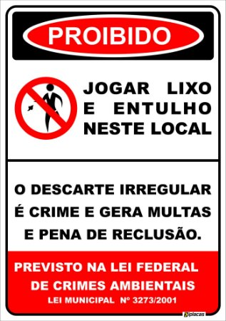 Placa - Proibido - Jogar Lixo e Entulho Neste Local