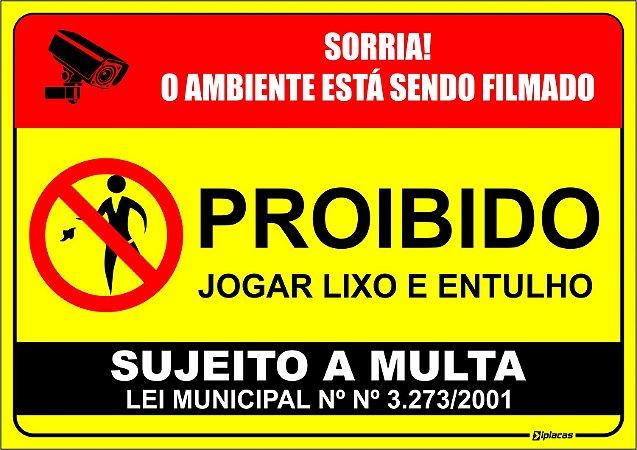 Placa - Proibido - Jogar Lixo e Entulho Neste Local - Ambiente está sendo Filmado