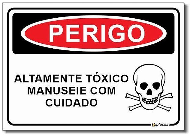 Perigo - Altamente Tóxico Manuseie Com Cuidado