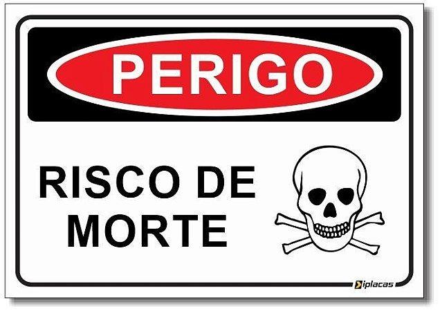 Perigo - Risco de Morte