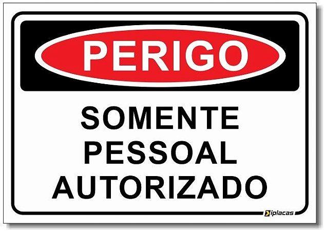 Perigo - Somente Pessoal Autorizado