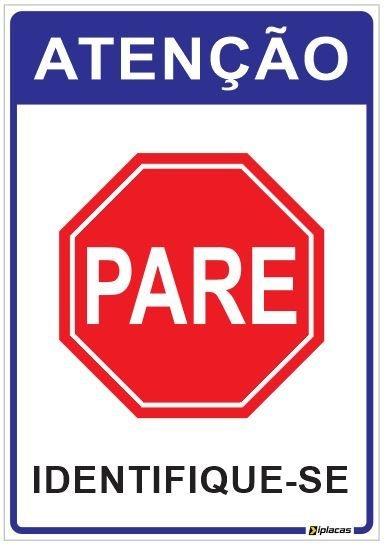 Placa Atenção - Pare Identifique-se