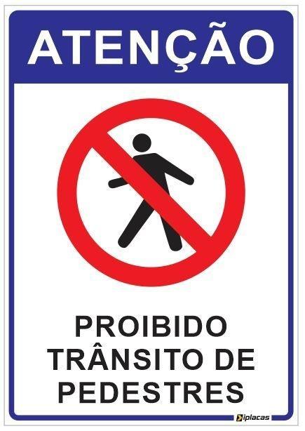 Placa Atenção - Proibido Trânsito de Pedestres