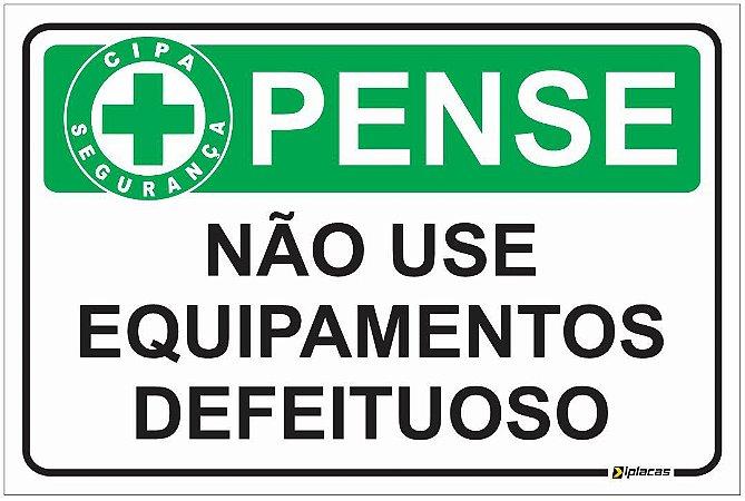Placa CIPA - PENSE - Não use equipamentos defeituosos