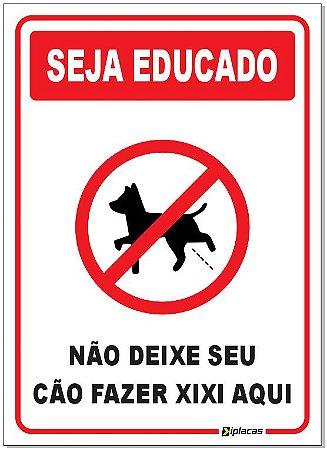 Placa - Seja Educado Não Deixe Seu Cão Fazer Xixi Aqui