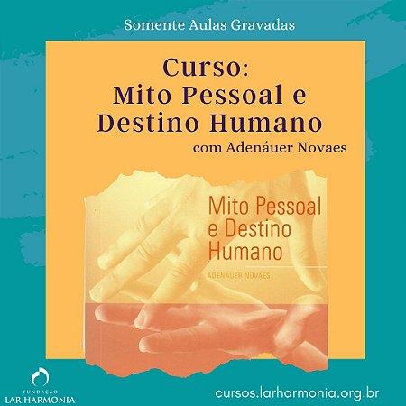 Mito Pessoal e Destino Humano (Somente Aulas Gravadas)