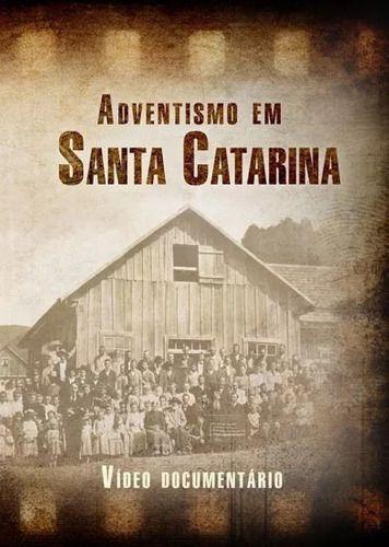DVD: Adventismo Em Santa Catarina (Download)