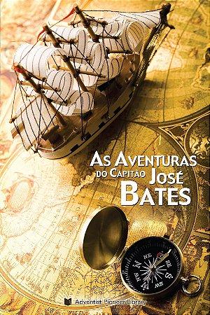 Livro: As Aventuras do Capitão José Bates (Joseph Bates)