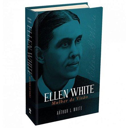 Livro: Ellen White, Mulher De Visão (Arthur L. White)