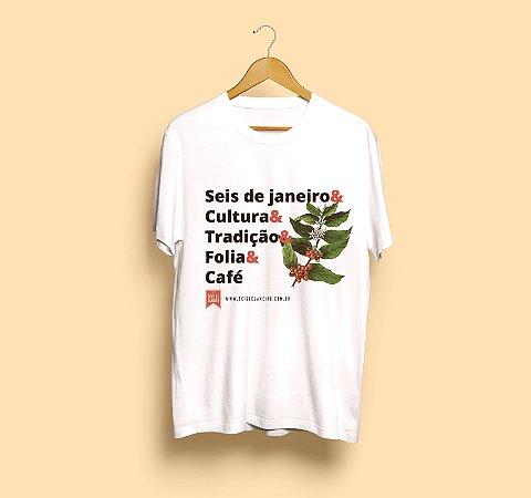 Camiseta Seis de Janeiro   Tradição & Folia & Café