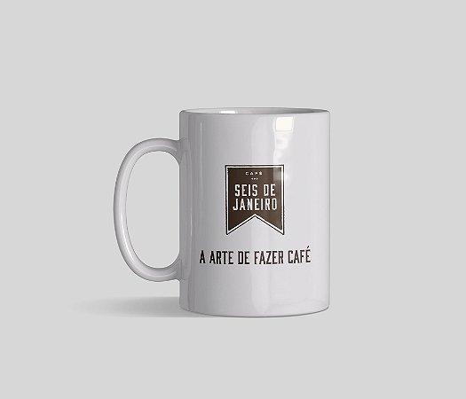 Caneca Seis de Janeiro   A arte de fazer café