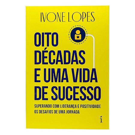 Livro Oito Decadas e Uma Vida de Sucesso