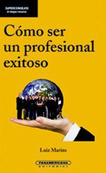 Cómo Ser Un Profesional Exitoso