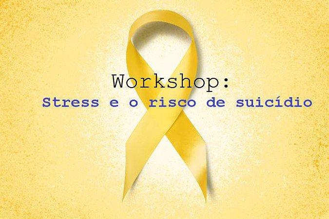 Workshop: Stress e o Risco de Suicídio