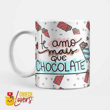 Caneca Te Amo mais que Chocolate