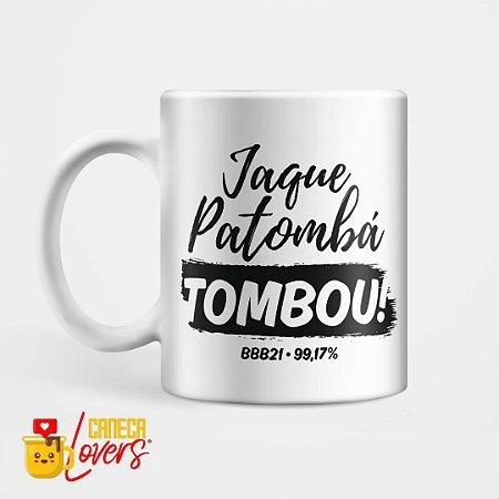 Caneca Jaque Patombá