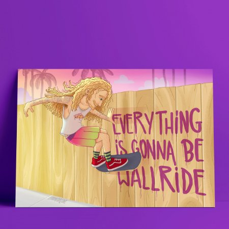 EVERYTHING IS GONNA BE WALLRIDE - Pôster A4