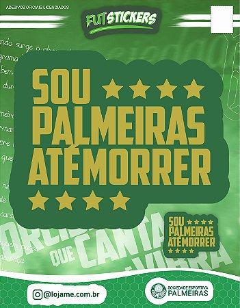 Cartela de 2 adesivos de frases do Palmeiras - Sou Palmeiras até morrer
