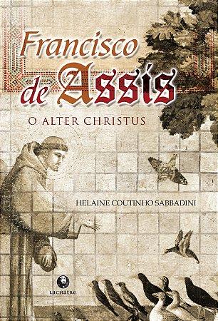 Francisco de Assis, o Alter Crhistua