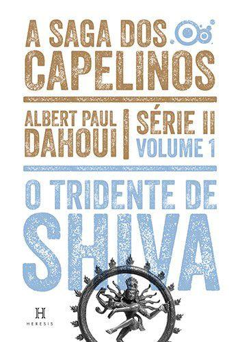 O Tridente de Shiva - Volume 1 - Série II