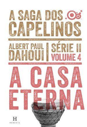 A Casa Eterna - Volume 4 - Série II