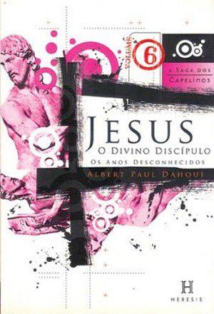 Jesus, o Divino Discípulo: os anos desconhecidos