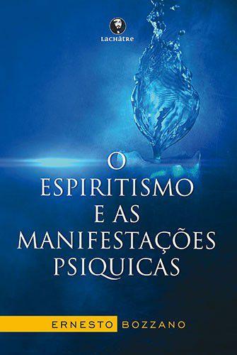 O espiritismo e as manifestações psíquicas