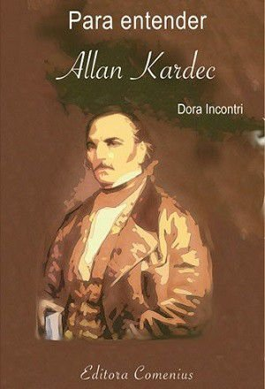 Para entender Allan Kardec