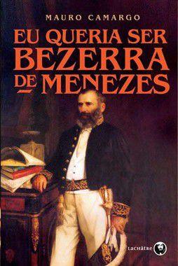 Eu queria ser Bezerra de Menezes - R$ 24,99