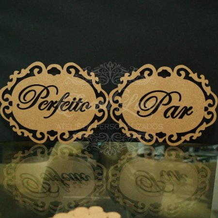 Par de Placas Para Cadeiras dos noivos - Par Perfeito - Opções de cor e preços dentro do anuncio.