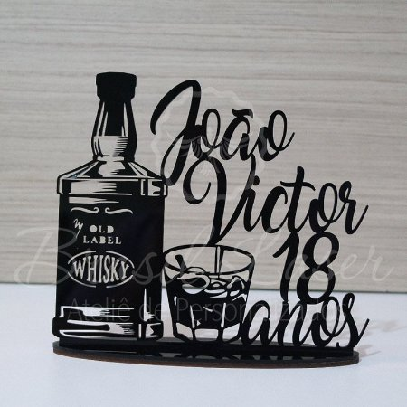 Topo De Bolo 18 Anos Whisky  - Tamanho com 14 cm (maior lado da peça) - Cor à Escolher