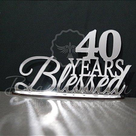 Topo De Bolo 40 Years Blessed - Tamanho com 14 cm (maior lado da peça) - Cor à Escolher