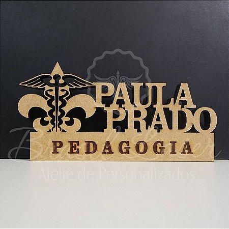 Decoração para Professor / Formatura de Pedagogia com Nome Personalizado - **Cor e tamanho são selecionados dentro do anuncio para ver cada preço**