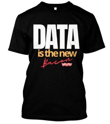 Camiseta Data is the new bacon