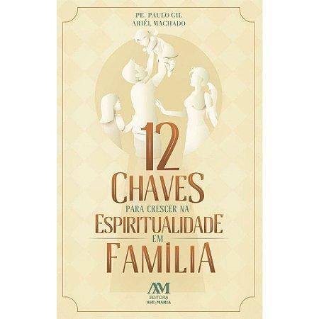 Livro 12 Chaves para crescer na Espiritualidade em Família