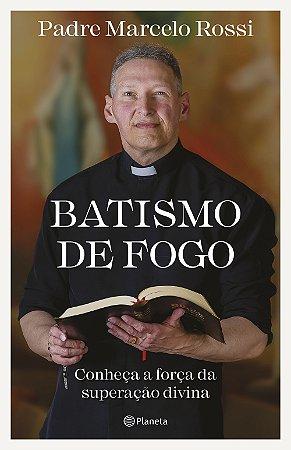 Livro Batismo de fogo. Conheça a força da superação divina