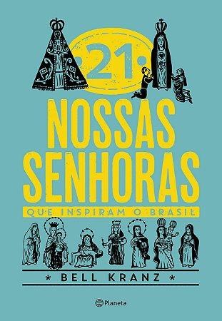 Livro 21 Nossas Senhoras que inspiram o Brasil