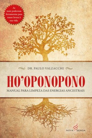 Ho'oponopono – Manual de Limpeza das Energias Ancestrais