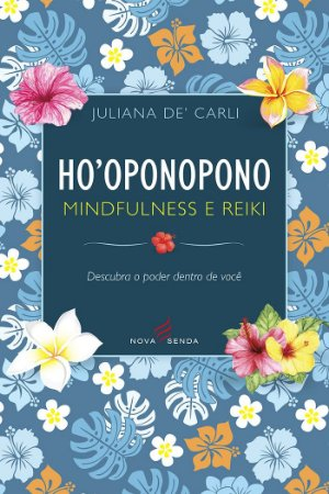Ho'oponopono, Mindfulness e Reiki