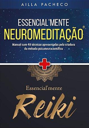 Essencialmente Reiki + Essencialmente Neuromeditação