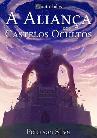 Série Controlados: Vol I - A Aliança dos Castelos Ocultos