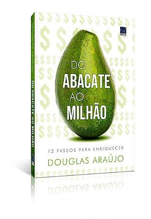 Do abacate ao milhão. 7 passos para enriquecer